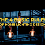The 4 Basic Rules of Home Lighting Design