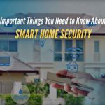 Important Things You Need to Know About Smart Home Security